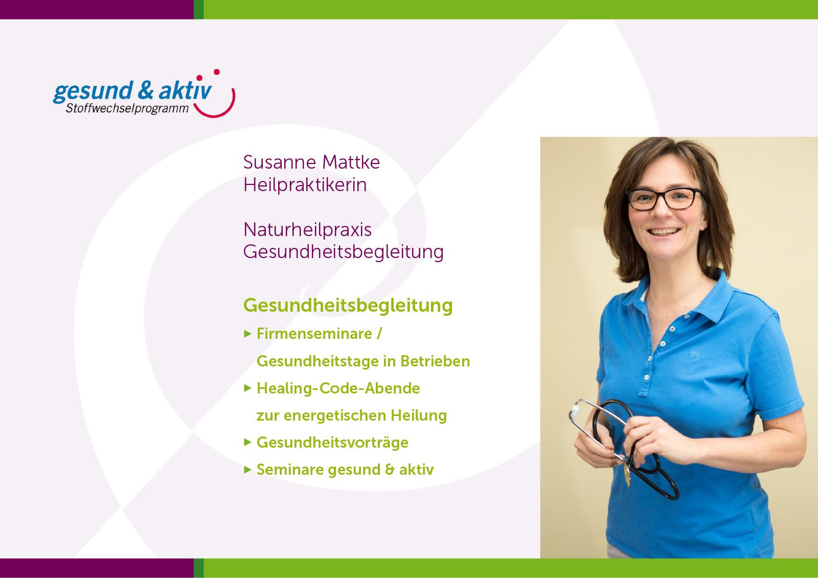 Gesundheitsbegleitung / Firmenseminare: Susanne Mattke, Heilpraktikerin und Fastenkursleiterin. Gesundheitsbegleitung, Therapien, Vorträge, Mobilisierung der Selbstheilungskräfte im Hegau.